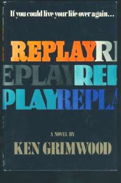 Replay - A novel by Ken Grimwood